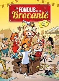 Christophe Cazenove et Hervé Richez - Les Fondus de la Brocante - Avec un dossier bonus.
