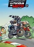 Christophe Cazenove et Hervé Richez - Les fondus de moto  : .
