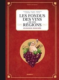 Christophe Cazenove et Hervé Richez - Les fondus des vins de nos régions en bande dessinnée.