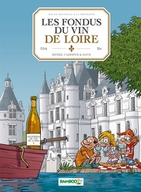 Christophe Cazenove et Hervé Richez - Les fondus du vin de Loire.