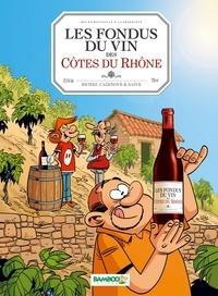Christophe Cazenove et Hervé Richez - Les fondus du vin des Côtes du Rhône.