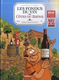 Christophe Cazenove et Hervé Richez - Les fondus du vin des Côtes du Rhône - Avec un cahier Les fondus de nos régions en cuisine (accords mets et vins).