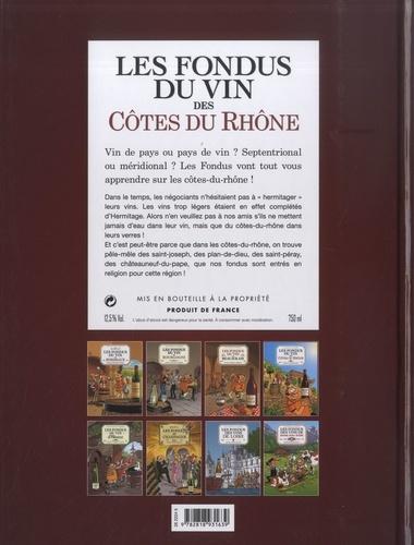Les fondus du vin des Côtes du Rhône. Avec un cahier Les fondus de nos régions en cuisine (accords mets et vins)