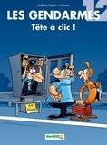Christophe Cazenove et Henri Jenfèvre - Les Gendarmes Tome 12 : Tête à clic !.