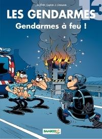 Christophe Cazenove et Olivier Sulpice - Les Gendarmes Tome 13 : Gendarmes à feu !.