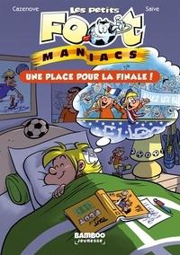 Christophe Cazenove - Les Petits Footmaniacs - Poche - tome 03 - Une place pour la finale.