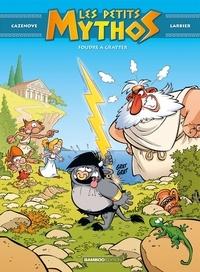Christophe Cazenove et Philippe Larbier - Les petits mythos Tome 1 : Foudre à gratter.
