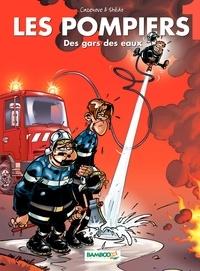 Christophe Cazenove - Les Pompiers Tome 1 : Des gars des eaux !.
