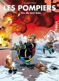 Christophe Cazenove et  Stédo - Les Pompiers Tome 13 : Feu de tout bois.