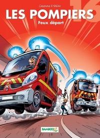 Christophe Cazenove et  Stédo - Les Pompiers Tome 16 : Feux départ.
