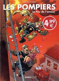 Christophe Cazenove et  Stédo - Les Pompiers Tome 3 : Le feu de l'amour.