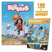 Christophe Cazenove et  William - Les Sisters Tome 10 : Survitaminées ! - Avec Bamboo Mag N° 73, juillet-août-septembre 2021 offert.