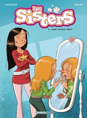 Les Sisters Tome 14 Juré, craché, menti !