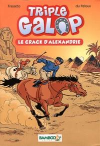 Christophe Cazenove et  William - Les sisters tome 2, Le parc à quoi tik; Triple galop tome 2, Le crack d'Alexandrie.