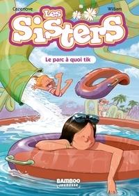 Christophe Cazenove et  William - Les Sisters Tome 2 : Le parc à quoi tik.
