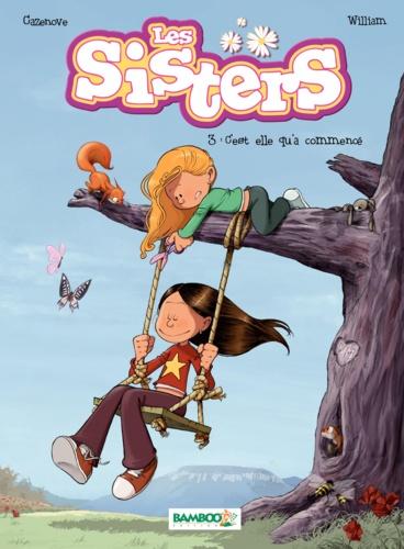 Les Sisters Tome 3 C'est elle qu'a commencé
