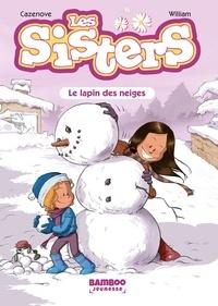 Christophe Cazenove et  William - Les Sisters Tome 3 : Le lapin des neiges.