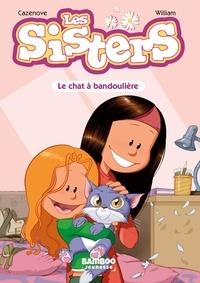 Christophe Cazenove et  William - Les Sisters Tome 4 : Le chat à bandoulière.