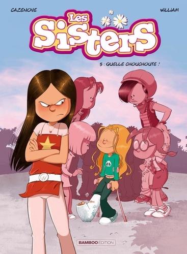 Les Sisters Tome 5 Quelle chouchoute !