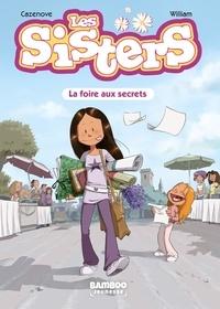 Christophe Cazenove et  William - Les Sisters Tome 7 : La foire aux secrets.