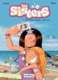Christophe Cazenove et  William - Les Sisters Tome 7 : Mon coup d'soleil, c'est toi !.