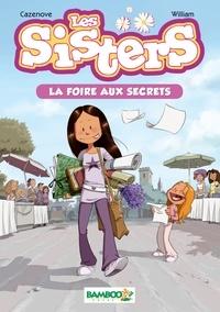 Christophe Cazenove et  William - Les Sisters - Tome 7 : La Foire aux secrets.