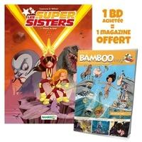 Christophe Cazenove et  William - Les Super Sisters Tome 1 : Privée de laser - Avec Bamboo N° 73, juillet, août, septembre 2021 offert.