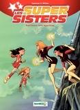 Christophe Cazenove et  William - Les Super Sisters Tome 2 : Super Sisters contre Super Clones.