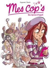 Christophe Cazenove et Philippe Fenech - Mes cop's Tome 1 : Des copines à l'appel.