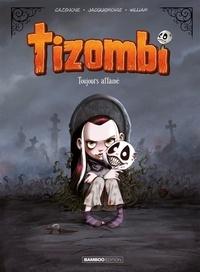 Christophe Cazenove et  William - Tizombi Tome 1 : Toujours affamé.