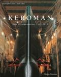 Christophe Cérino et Yann Lukas - Keroman Base de sous marins, 1941-2015 - Histoire, reconversion et patrimoine.