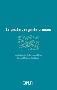 Christophe Cérino - La pêche - Regards croisés.