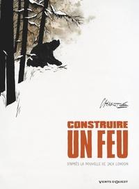Christophe Chabouté - Construire un feu - D'après la nouvelle de Jack London.