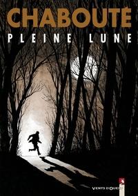 Christophe Chabouté - Pleine Lune.