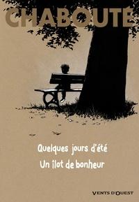 Christophe Chabouté - Quelques jours d'été + Un îlot de bonheur.