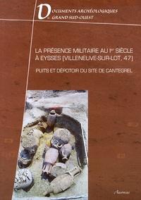 Christophe Chabrié et Michel Daynès - La présence militaire au Ier siècle à Eysses (Villeneuve-sur-Lot, 47) - Puits et dépotoir du site de Cantegrel.