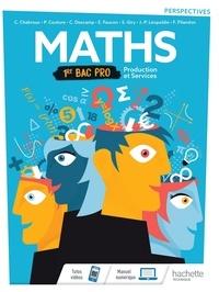 Christophe Chabroux et Paul Couture - Maths 1re Bac Pro Production et Services Perspectives.