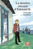 Christophe Chaffardon - La dernière mission d'Edouard K..