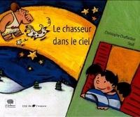 Christophe Chaffardon - Le chasseur dans le ciel.