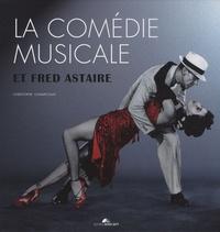 Christophe Champclaux - La comédie musicale et Fred Astaire. 1 DVD