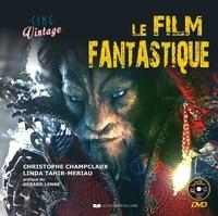 Christophe Champclaux et Linda Tahir Meriau - Le film fantastique. 1 DVD