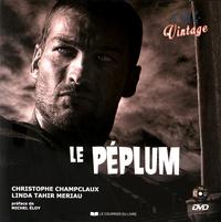 Christophe Champclaux et Linda Tahir Meriau - Le péplum. 1 DVD