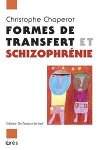 Christophe Chaperot - Formes de transfert et schizophrénie.