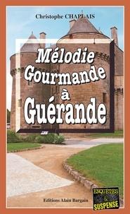 Christophe Chaplais - Mélodie gourmande à Guérande.