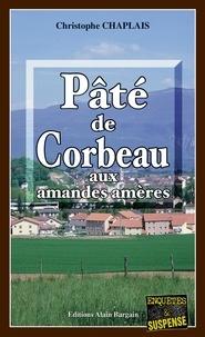 Christophe Chaplais - Pâté de Corbeau aux amandes amères.
