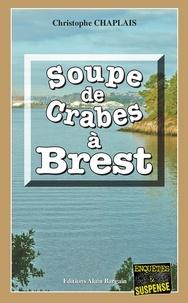 Christophe Chaplais - Soupe de crabes à Brest.