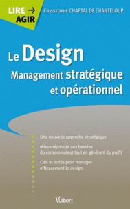 Christophe Chaptal de Chanteloup - Le Design - Management stratégique et opérationnel.