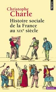 Christophe Charle - Histoire sociale de la France au XIXe siècle.