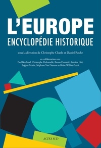 Christophe Charle et Daniel Roche - L'Europe - Encyclopédie historique.