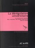 """Christophe Charle et Charles Soulié - La dérégulation universitaire - La construction étatisée des """"marchés"""" des études supérieures dans le monde."""